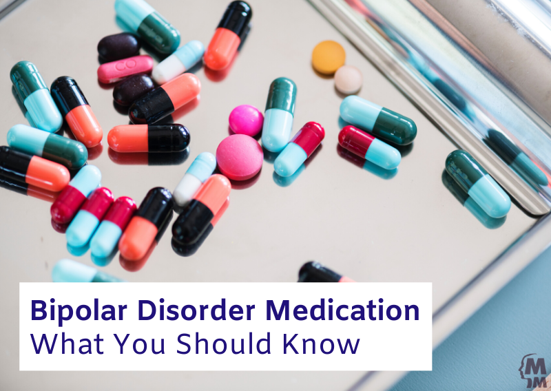 Bipolar Disorder Medication: What You Should Know