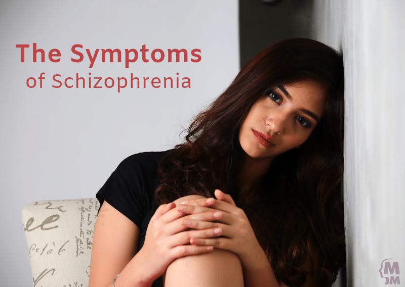The Symptoms of Schizophrenia