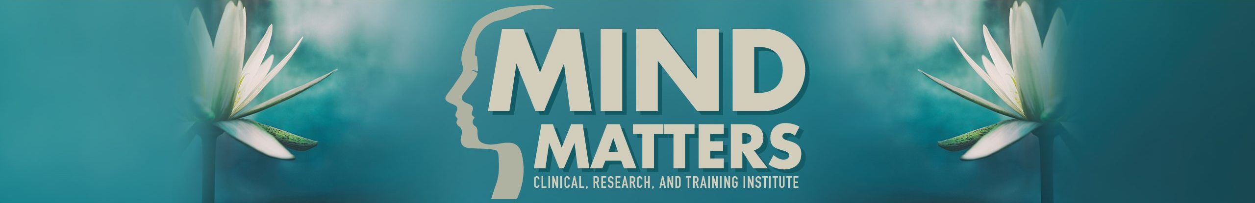 Mind Matters Institute, A Clinical Research and Training Institute