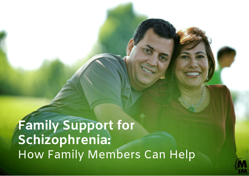 Family Support for Schizophrenia: How Family Members Can Help